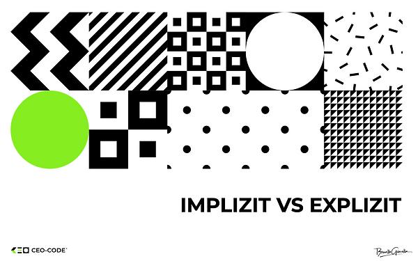 IMPLIZIT VS EXPLIZIT.001.png