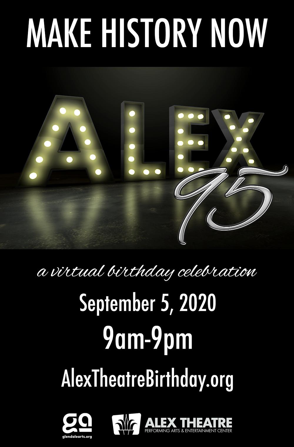 Flyer: Make History Now; Alex95 a virtual celebration September 5, 2020 from 9am-9pm AlexTheatreBirthday.org