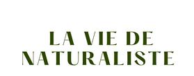lavie de naturaliste.png