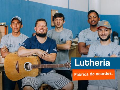 LUTHIERIA, Uma Fábrica de Acordes