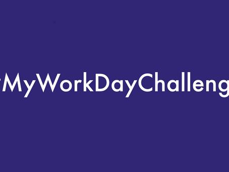 #MyWorkDayChallenge