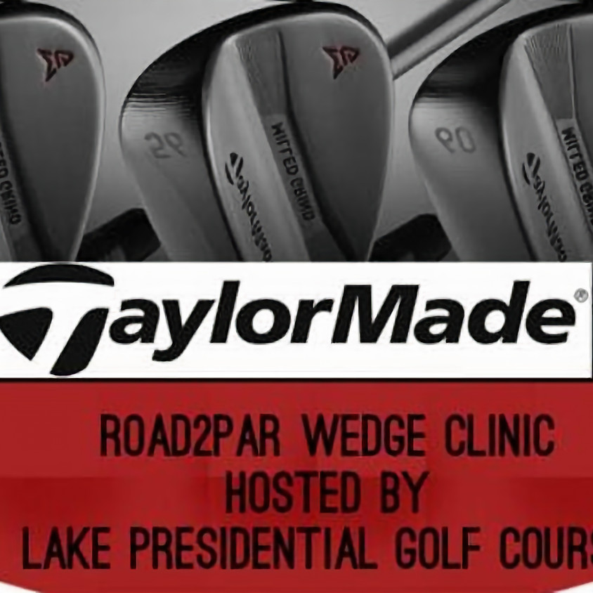Road2Par Wedge Clinic Sponsored by Taylormade