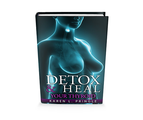 Detox & Heal Your Thyroid e-book (Available now!)