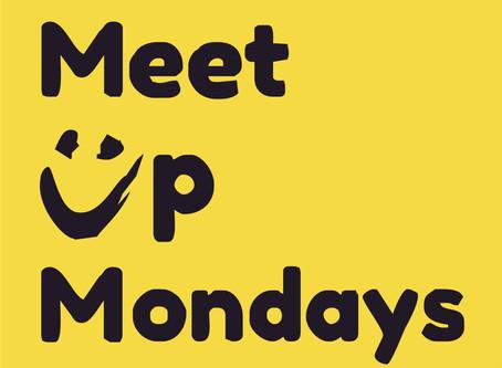 Meet up Mondays