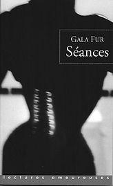 Séances, un roman de Gala Fur
