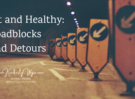 Fit and Healthy: Roadblocks and Detours