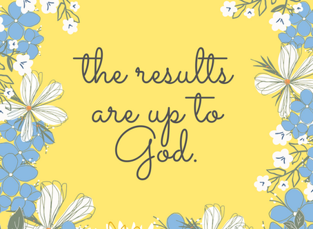 The Results Are Up to God