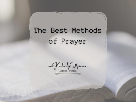 The Best Methods of Prayer