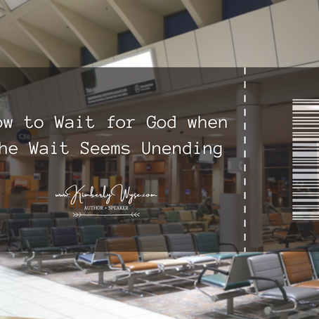 How to Wait for God when the Wait Seems Unending