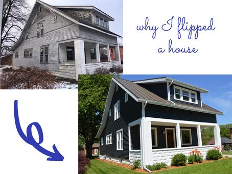 Why I Flipped A House