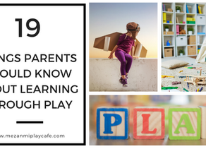 19 Things Parents Should Know About Learning Through Play