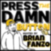 Press The Damn Button Podcast Final Hear