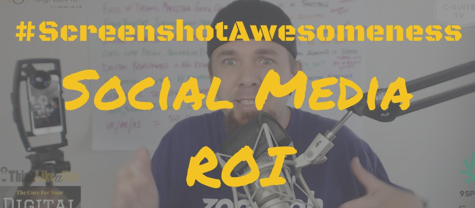 Social Media ROI via #ScreenshotAwesomeness