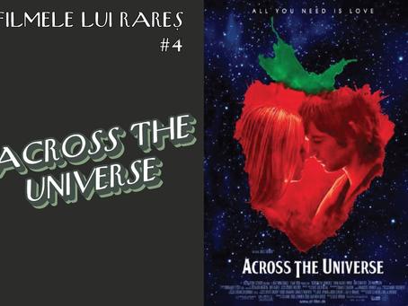 Across The Universe - Filmele lui Rareș #4