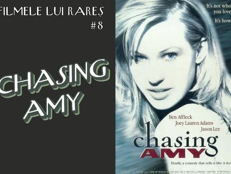 Chasing Amy - Filmele lui Rareș #8