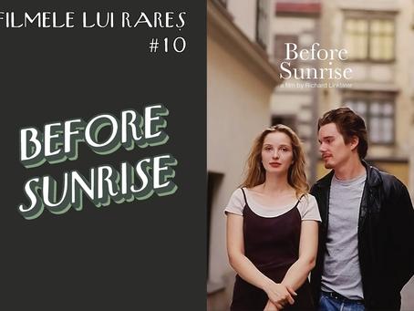 Before Sunrise - Filmele lui Rareș #10