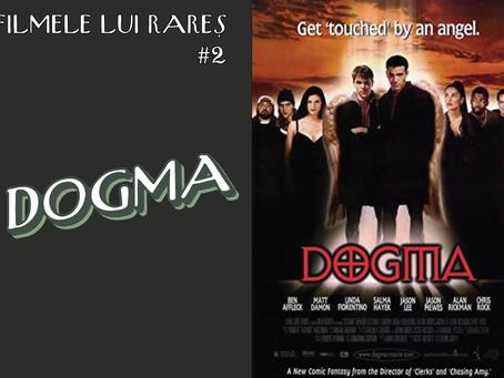 Dogma - Filmele lui Rareș #2