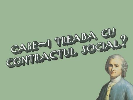 Care-i treaba cu Contractul Social?