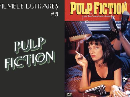 Pulp Fiction - Filmele lui Rareș #5