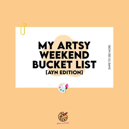 My Artsy Weekend Bucket List (March)