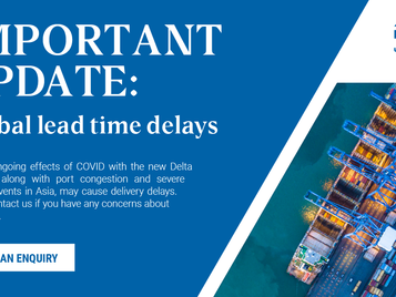 IMPORTANT UPDATE: Global Lead Time Delays