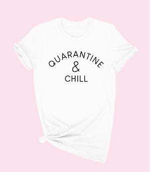 Quarantine & Chill Tee