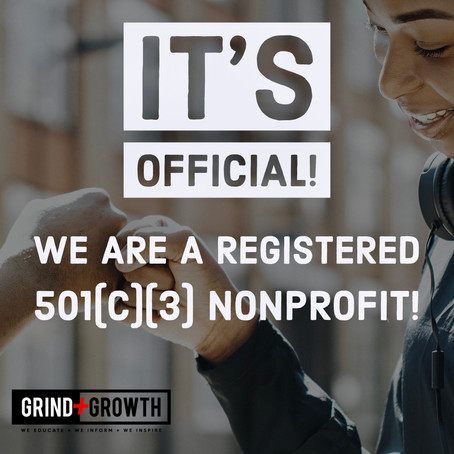Announcement! Grind + Growth has officially received 501(c)3 status!