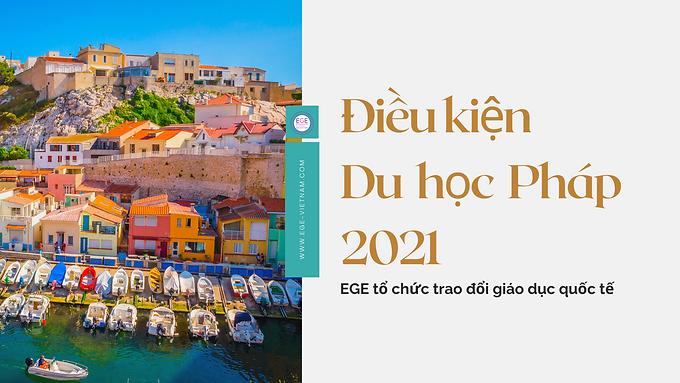 Điều Kiện Du Học Pháp 2021