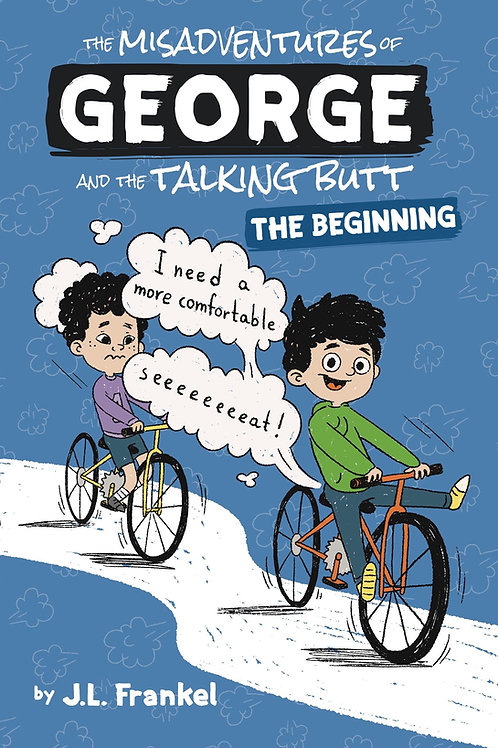 The MisAdventures of George and the Talking Butt: The Beginning