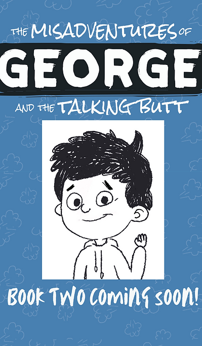 The MisAdventures of George and the Talking Butt: The Middle