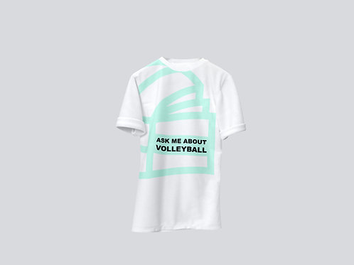 'Ask Me About Volleyball' T-Shirt #01 - White