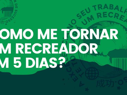 COMO ME TORNAR UM(a) RECREADOR(a)?