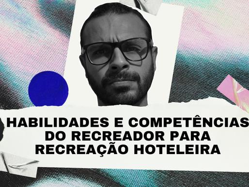 HABILIDADES E COMPETÊNCIAS DO RECREADOR PARA RECREAÇÃO HOTELEIRA