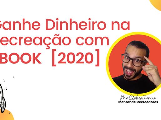 COMO GANHAR DINHEIRO COM RECREAÇÃO: EBOOK