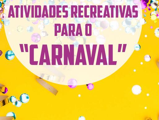 ATIVIDADES RECREATIVAS PARA O CARNAVAL (TEMÁTICA)