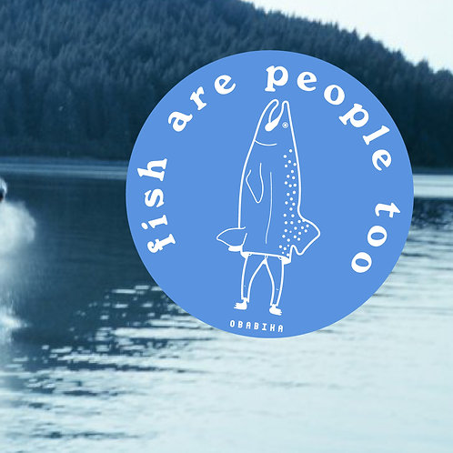 Fish Are People Too Sticker