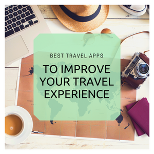 Best travel apps to improve your travel experience