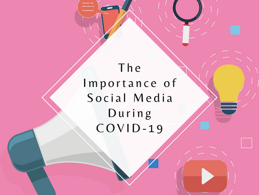 The Importance of Social Media During COVID-19