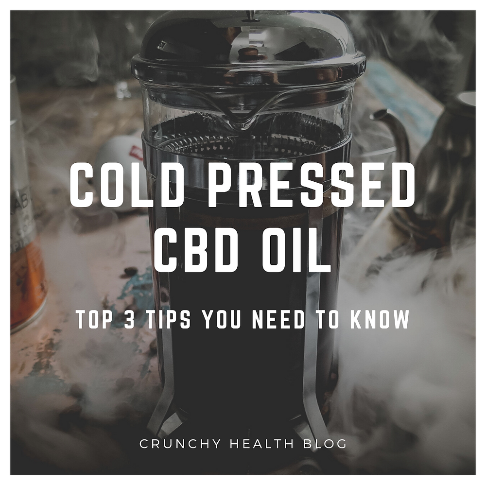 Cold Pressed CBD Oil: Top 3 Tips You Need to Know