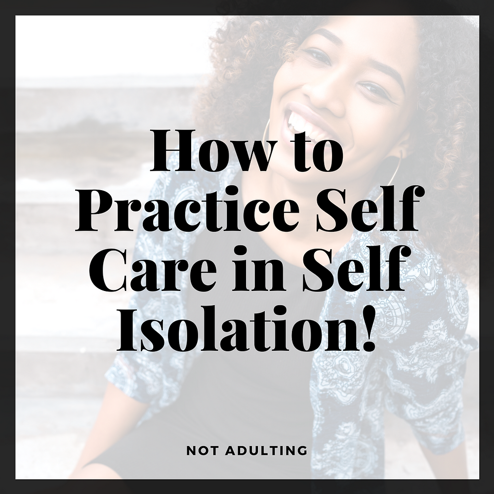 How to Practice Self Care in Self Isolation