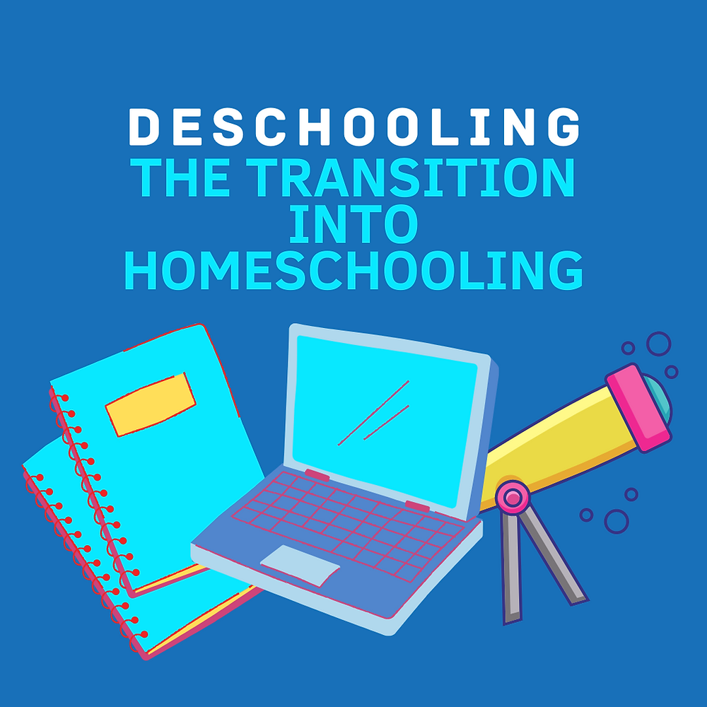 Deschooling a transition into homeschooling