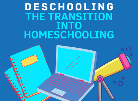 Deschooling: The Transition Into Homeschooling