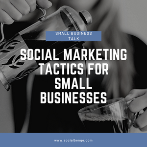 Social media tactic for small businesses