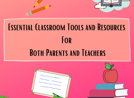 Essential Classroom Tools and Resources For Both Parents and Teachers