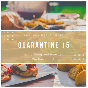 Quarantine 15: Is It a Thing and How Can We Prevent It?