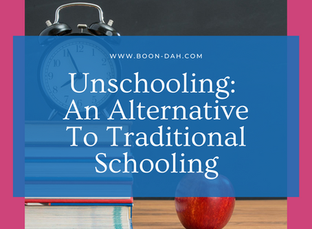 Unschooling: An Alternative To Traditional Schooling