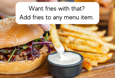 Add fries to any menu item