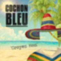 Cochon Bleu - Croyez Mon
