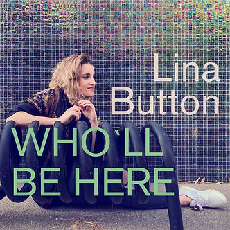 Lina Button - Who'll Be Here