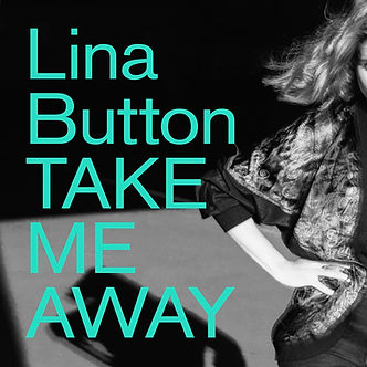 Lina Button - Take Me Away